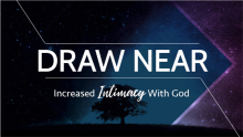 Draw Near : Remaining In God's Love